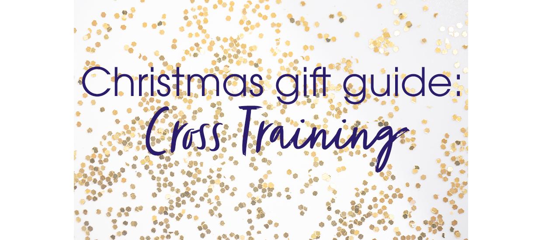Christmas Gift Guide: Cross Training
