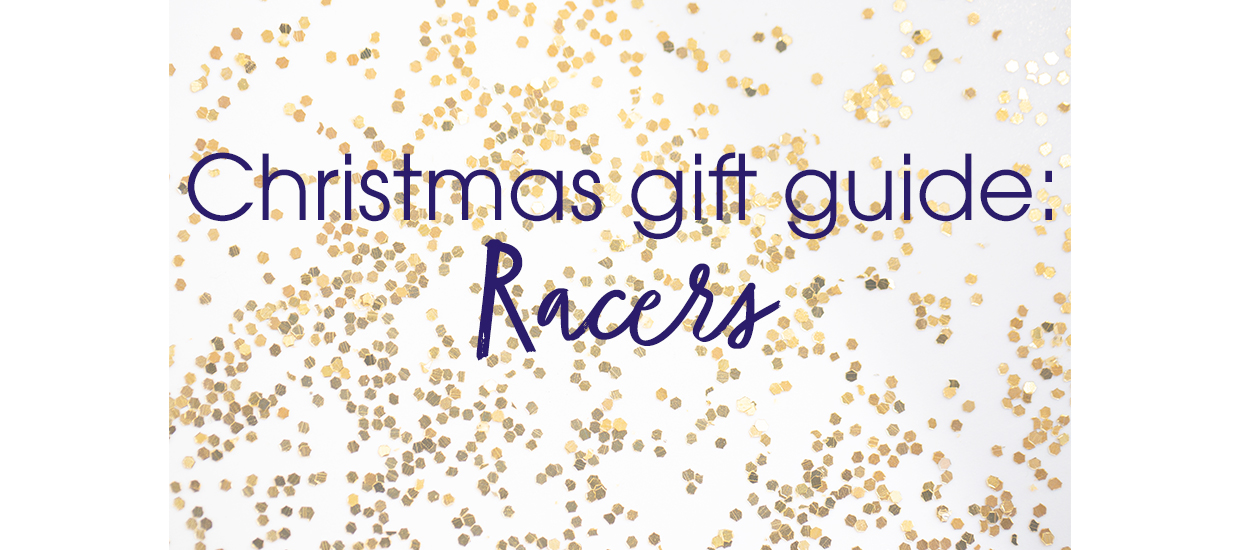 Christmas Gift Guide: Racers