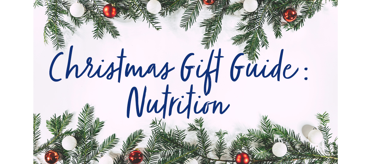 Christmas Gift Guide: Nutrition